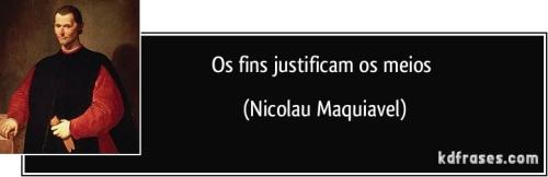 frase-os-fins-justificam-os-meios-nicolau-maquiavel-106693