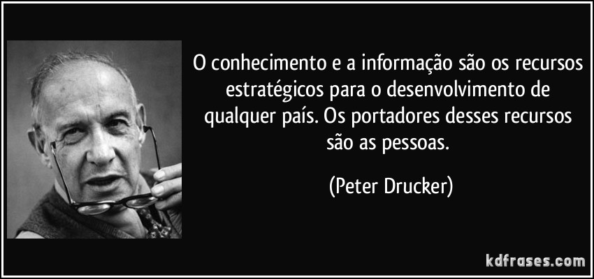 frase-o-conhecimento-e-a-informacao-sao-os-recursos-estrategicos-para-o-desenvolvimento-de-qualquer-peter-drucker-111347