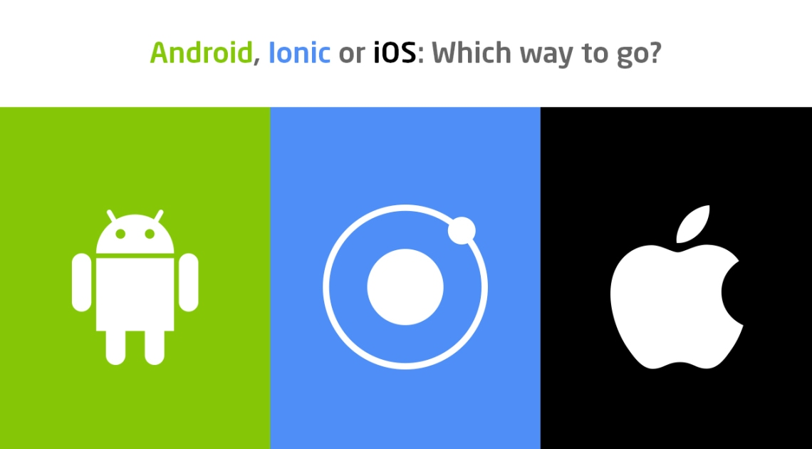 ios-ionic-android-for-mobile-app-development